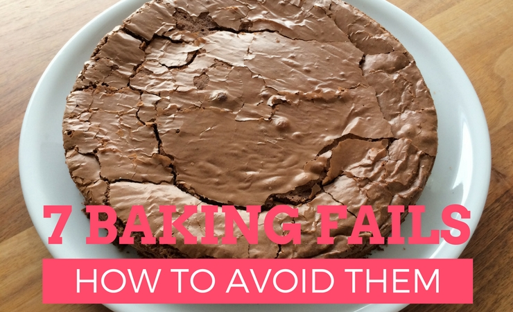 7 Baking Fails and How to Avoid Them